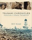Tsunami Chronicles: Adventures in Disaster Management by Bill Nicol (Paperback / softback, 2013)
