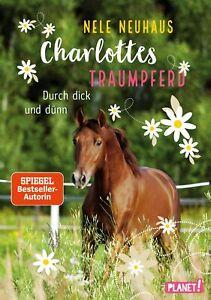 Charlottes Traumpferd 6: Durch dick und dünn  Charlottes Traumpferd  Deutsc ...