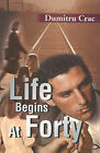 Life Begins at Forty by Dumitru Crac (Paperback / softback, 2001)