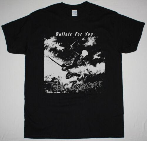 TOXIC REASONS BULLETS FOR YOU 1986 PUNK ROCK HARDCORE PUNK NEW BLACK T-SHIRT