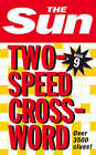 The Sun Two-Speed Crossword Book 9: 80 Two-in-One Cryptic and Coffee Time Crosswords by The Sun (Paperback, 2007)