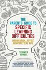 The Parent's Guide to Specific Learning Difficulties: Information, Advice and Practical Tips by Veronica Bidwell (Paperback, 2016)