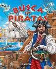 Busca los Piratas by Susaeta Publishing, Inc. (Hardback, 2010)