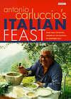 Antonio Carluccio's Italian Feast: Over 100 Recipes Inspired by the Flavours of Northern Italy by Antonio Carluccio (Paperback, 1998)