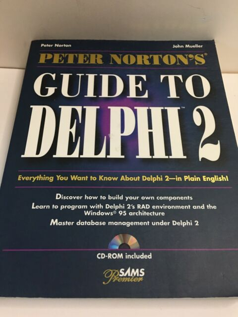 Guide To Delphi 2 By Peter Norton John Mueller  Cd ROM Included W/ Book