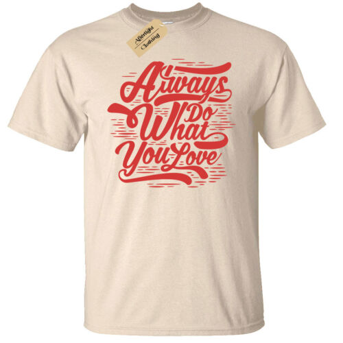 Always Do What You Love Mens T-Shirt