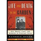 Life and Death in the Garden: Sex, Drugs, Cops, and Robbers in Wartime China by Kathryn Meyer (Hardback, 2014)