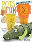 Pots of Fun for Everyone: Super Simple Projects for All Ages! by Suzanne McNeill, Linda Valentino (Paperback, 2016)