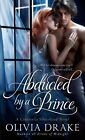 Abducted by a Prince by Olivia Drake (Paperback / softback, 2014)
