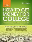 Peterson's How to Get Money for College by Peterson Nelnet Co (Paperback / softback, 2013)