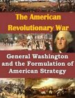 General Washington and the Formulation of American Strategy by Usmc Command and Staff College (Paperback / softback, 2014)