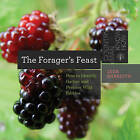 The Forager's Feast: How to Identify, Gather, and Prepare Wild Edibles by Leda Meredith (Paperback, 2016)