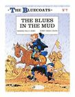 The Bluecoats: v. 7: Blues in the Mud by Raoul Cauvin (Paperback, 2014)