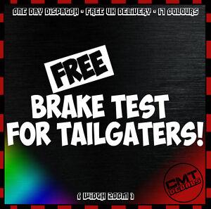 PerséVéRant Free Brake Test Car/van Décalque Anti-chocs Novelty Sticker Jdm Euro Dub - 17 Colours-afficher Le Titre D'origine
