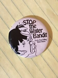 Stop The Water Bandit Santa Clara Valley Water District CA Pinback Button #31717