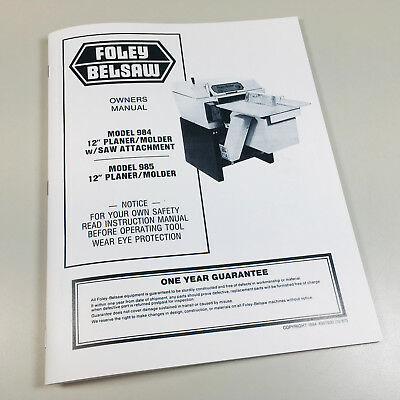 FOLEY BELSAW 984 985 PLANER MOLDER SAW ATTACHMENT OWNERS OPERATORS PARTS MANUAL EBay