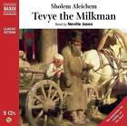 Tevye the Milkman by Sholem Aleichem (CD-Audio, 2009)