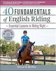 40 Fundamentals of English Riding by Hollie H. McNeil (Mixed media product, 2011)