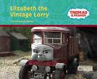 Elizabeth the Vintage Lorry by Egmont UK Ltd (Hardback, 2008)