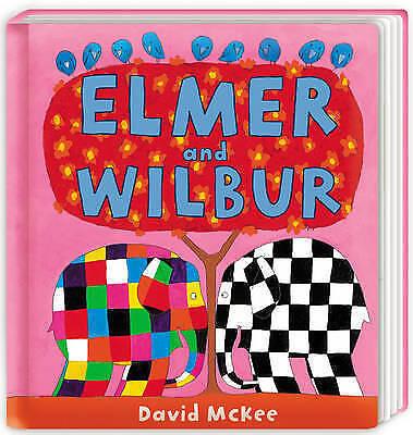 Elmer and Wilbur by David McKee (Board book, 2017)