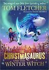 The Christmasaurus and the Winter Witch by Tom Fletcher (2019, Hardback)