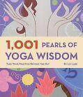 1,001 Pearls of Yoga Wisdom: Take Your Practice Beyond the Mat by Liz Lark (Paperback / softback)