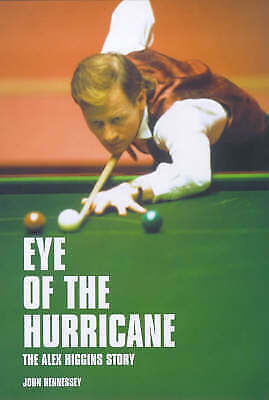 Eye of the Hurricane: The Alex Higgins Story, Hennessey, John | Hardcover Book |