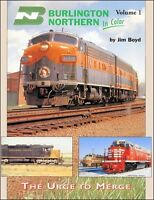 Burlington Northern In Color Volume 1: The Urge To Merge / Railroad / Trains