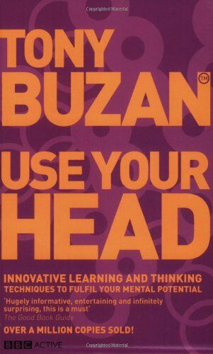 1 of 1 - Use Your Head: Innovative Learning and Thinking Techniques to Fulfil Your Poten
