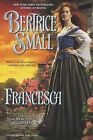 Francesca: The Silk Merchant's Daughters by Bertrice Small (Paperback / softback)