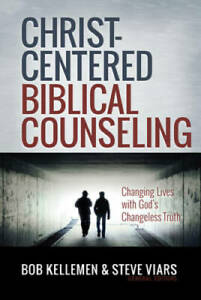 Christ-Centered Biblical Counseling: Changing Lives with God's Changeles - GOOD