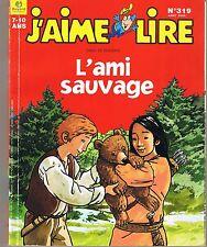 L'ami sauvage * J'aime Lire * revue n° 319 * 2003 * DALRYMPLE *  7 ans grizzli