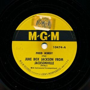 FRED-KIRBY-on-1949-MGM-10474-Juke-Box-Jackson-From-Jacksonville