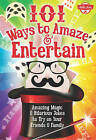 101 Ways to Amaze & Entertain: Amazing Magic & Hilarious Jokes to Try on Your Friends & Family by Peter Gross, Walter Foster (Paperback, 2015)