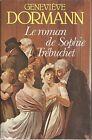 GENEVIEVE DORMANN LE ROMAN DE SOPHIE TREBUCHET