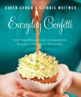 Everyday Confetti: Your Year-Round Guide to Celebrating Holidays and Special Occasions by Karen Ehman, Glynnis Whitwer (Paperback, 2014)