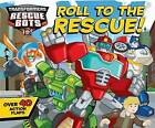 Transformers Rescue Bots: Roll to the Rescue! by Sfi Readerlink Dist (Board book, 2013)