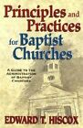 Principles and Practices for Baptist Churches by E.T. Hiscox (Paperback, 2013)