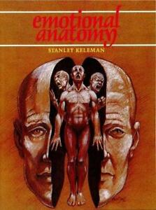 Emotional Anatomy: The Structure of Experience by Stanley Keleman (Paperback, 19