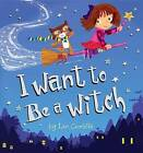 I Want to Be a Witch by Ian Cunliffe (Hardback, 2014)