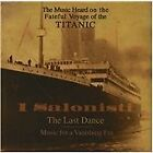 The Last Dance: Music for a Vanishing Era (The Music Heard on the Fateful Voyage of the Titanic, 1998)