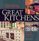 Great Kitchens: At Home with America's Top Chefs by Wendy A. Jordan, Ellen Whitaker, Colleen Mahoney (Paperback, 2002)