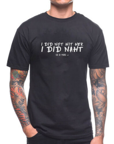 I DID NOT HIT HER I DID NAHT T SHIRT THE ROOM CULT MOVIE FILM FUNNY SLOGAN