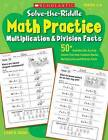 Solve-The-Riddle Math Practice, Grades 2-4: Multiplication & Division Facts by Liane Onish (Paperback / softback, 2010)