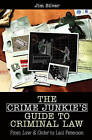 The Crime Junkie's Guide to Criminal Law: From Law and Order to Laci Peterson by Jim Silver (Hardback, 2007)