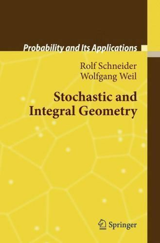 Stochastic and Integral Geometry - Rolf Schneider