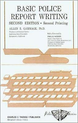 Basic Police Report Writing Hardcover Allen Z. Gammage