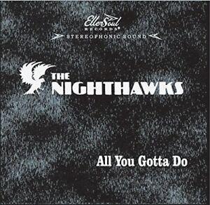 The-Nighthawks-All-You-Gotta-Do-New-CD