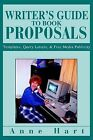 Writer's Guide to Book Proposals: Templates, Query Letters, and Free Media Publicity by Anne Hart (Paperback / softback, 2004)