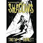 Midnight in The Shadows 9781477213230 by Timothy a Bramlett Hardback